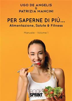 Per saperne di più... Alimentazione, salute & fitness